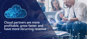 Cloud-partners-are-more-profitable,-grow-faster,-and-have-more-recurring-revenue